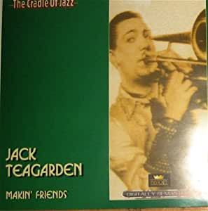 Jack Teagarden: Makin' Friends (1927- 1943)