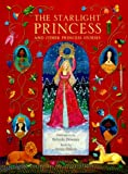 The Starlight Princess and Other Princess Stories, Annie Dalton, 0789426323