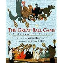 The Great Ball Game - A Muskogee Story