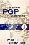 img - for The Official PGP User's Guide book / textbook / text book