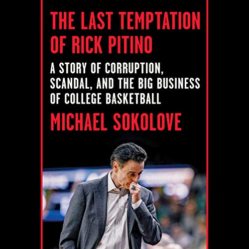 Pdf Entertainment The Last Temptation of Rick Pitino: A Story of Corruption, Scandal, and the Big Business of College Basketball