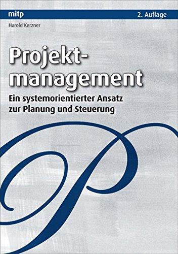 Projektmanagement: Ein systemorientierter Ansatz zur Planung und Steuerung (mitp Business) Gebundenes Buch – 23. Mai 2008 Harold Kerzner 3826616669 Informatik Wirtschaft / Management