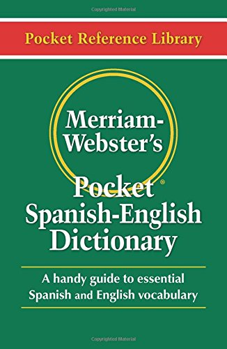 Merriam-Webster's Pocket Spanish-English Dictionary (Flexible paperback) (Pocket Reference Library) (English and Spanish Edition)