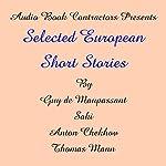 Selected European Short Stories | Guy de Maupassant,Anton Chekhov,Thomas Mann