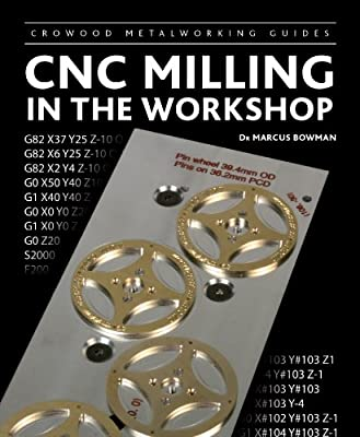 CNC Milling in the Workshop (Crowood Metalworking Guides) from Crowood