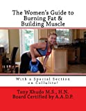 The Women's Guide to Burning Fat and Building Muscle, Tony, Tony Xhudo, 1478373474
