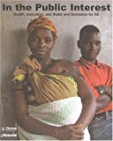 img - for In the Public Interest: Health, Education, and Water and Sanitation for All (Oxfam Campaign Reports) by Bethan Emmett (2006-09-01) book / textbook / text book