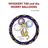 Whiskery Tim and the Worry Balloons