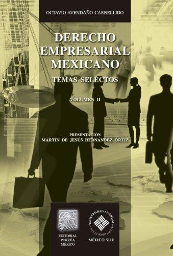 Descargar Libro Derecho Empresarial Mexicano: Temas Selectos Vol. Ii: 2 Octavio Avendaño Carbellido