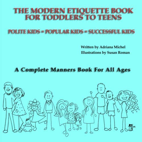 The Modern Etiquette Book for Toddlers to Teens: Polite Kids = Happy Kids = Successful Kids