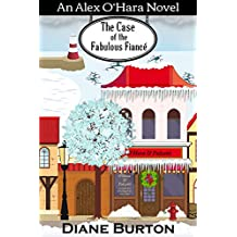 The Case of the Fabulous Fiance: An Alex O'Hara Novel