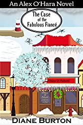 The Case of the Fabulous Fiance: An Alex O'Hara Novel