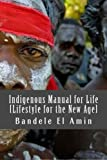 img - for Indigenous Manual for Life [Lifestyle for the New Age] (Moors, Moabite and Man) (Volume 2) book / textbook / text book