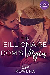 The Billionaire Dom's Virgin: A Naughty Novella (Strangers No More Book 1)