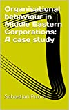 img - for Organisational behaviour in Middle Eastern Corporations: A case study book / textbook / text book