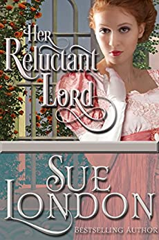 Her Reluctant Lord (Chasing Love Book 1) by [London, Sue]