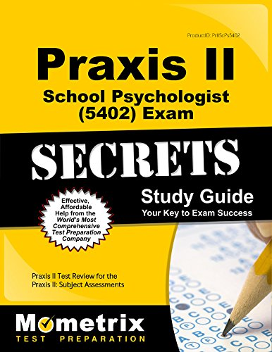 Praxis II School Psychologist (5402) Exam Secrets Study Guide: Praxis II Test Review for the Praxis II: Subject Assessments