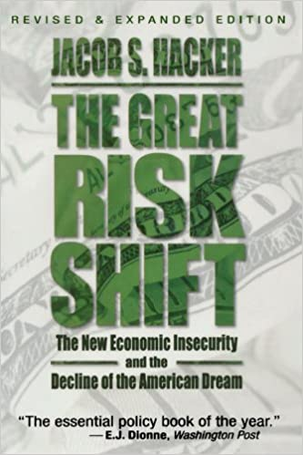 The great risk shift the new economic insecurity and the decline of the great risk shift the new economic insecurity and the decline of the american dream revised updated edition fandeluxe