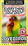 Everything You Should Know About: Lovebirds Faster Learning Facts