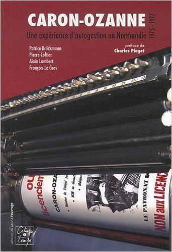 Livre gratuits en ligne Caron-Ozanne : Une expérience d'autogestion en Normandie (1975-1977) pdf ebook