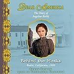 Dear America: Behind the Masks   Susan Patron
