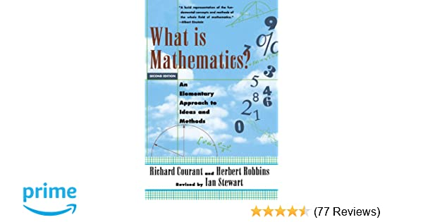 What Is Mathematics? An Elementary Approach to Ideas and Methods ...