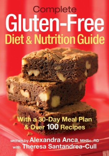 Complete Gluten-Free Diet and Nutrition Guide: With a 30-Day Meal Plan and Over 100 Recipes