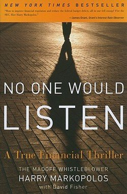 Harry Markopolos: No One Would Listen : An All-Inclusive Reference (Paperback); 2011 Edition (No One Would Listen A True Financial Thriller)