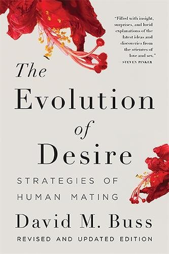 The Evolution of Desire: Strategies of Human Mating [David M. Buss] (Tapa Blanda)