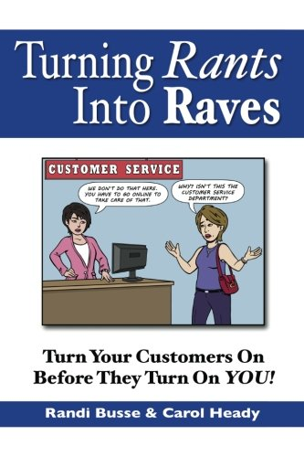 Turning Rants Into Raves: Turn Your Customers On Before They Turn On YOU! PDF