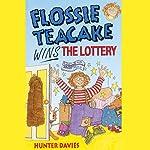 Flossie Teacake Wins the Lottery   Hunter Davies