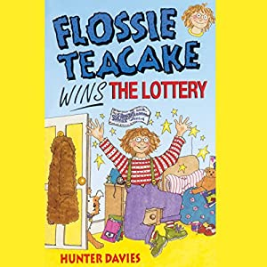 Flossie Teacake Wins the Lottery Audiobook