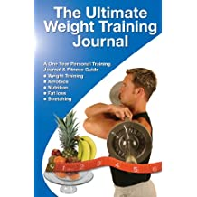 The Ultimate weight Training Journal