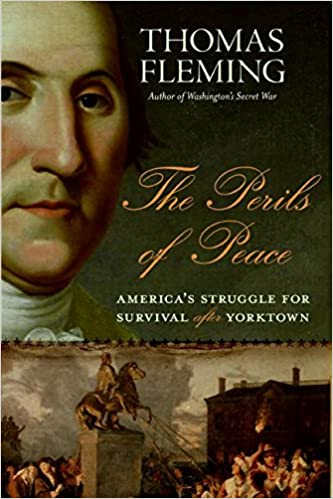 Perils of Peace, the: America's Struggle for Survival After Yorktown