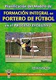 Formación Integral Del Portero De Fútbol