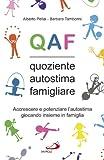 QAF : quoziente autostima famigliare : accrescere e potenziare l'autostima giocando insieme in famiglia