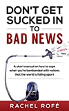 #8: Don't Get Sucked Into Bad News: A short manual on how to cope when you're bombarded with notions that the world is falling apart