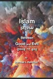 Islam: Between Good and Evil