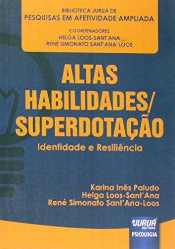 Altas Habilidades/ Superdotação. Identidade e Resiliência