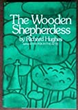 The Wooden Shepherdess, Richard Hughes, 0060119861