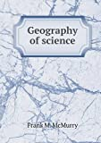 Geography of Science, Frank M. McMurry, 5518944438
