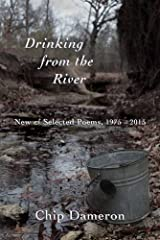 Drinking from the River: New & Selected Poems, 1975–2015 Paperback