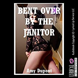 Bent over by the Janitor