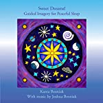 Sweet Dreams! Guided Imagery for Peaceful Sleep | Kanta Bosniak