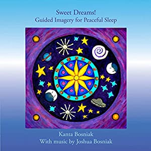Sweet Dreams! Guided Imagery for Peaceful Sleep Audiobook