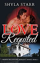 Love Requited (Ardent Billionaire Romance Series Book 3)