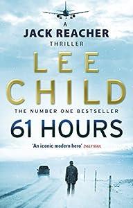 Paperback 61 Hours: (Jack Reacher 14) [Paperback] [Jan 01, 2010] Child, Lee Book