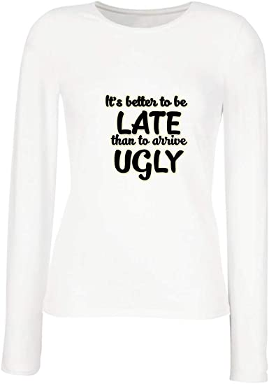 lepni.me Camisetas de Manga Larga para Mujer Mejor Tarde Que Belleza FEA Humor Gracioso Cita Graciosa: Amazon.es: Ropa y accesorios