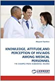Knowledge, Attitude,and Perception of Hiv/Aids among Medical Personnel, Abayomi Oyesikun, 3843388776