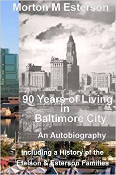 90 Years of Living in Baltimore City: A History of the Etelson & Esterson Families